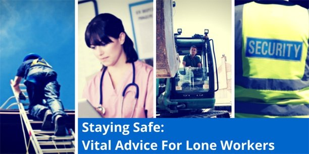 Staying Safe Advice For Lone Workers