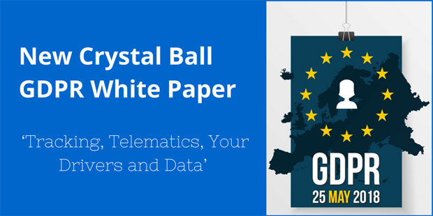 New Crystal Ball GDPR White Paper 'Tracking, Telematics, Your Drivers and Data' outlines legal position and practical solutions